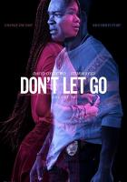 Don't Let Go full movie