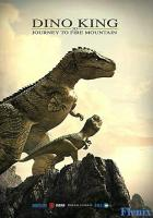 Dino King 3D: Journey to Fire Mountain full movie