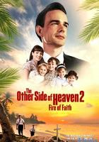 The Other Side of Heaven 2: Fire of Faith full movie