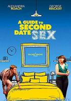 A Guide to Second Date Sex full movie