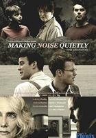 Making Noise Quietly full movie