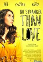 No Stranger Than Love full movie