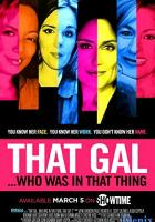 That Gal... Who Was in That Thing: That Guy 2 full movie