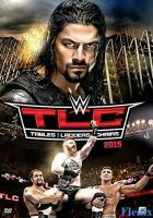 WWE TLC Tables, Ladders & Chairs full movie