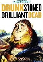 Drunk Stoned Brilliant Dead: The Story of the National Lampoon full movie