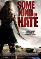 Some Kind of Hate full movie
