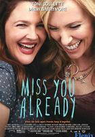 Miss You Already full movie
