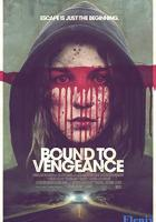 Bound to Vengeance full movie
