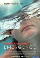 Under Our Skin 2: Emergence full movie