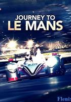 Journey to Le Mans full movie