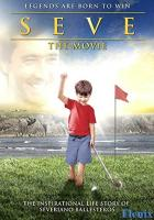 Seve: The Movie full movie