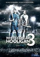 White Collar Hooligan 3 full movie