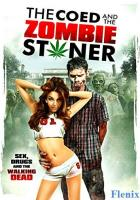 The Coed and the Zombie Stoner full movie