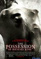 The Possession of Michael King full movie