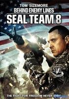 Seal Team Eight: Behind Enemy Lines full movie