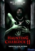 Haunting of Cellblock 11 full movie