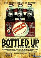 Bottled Up: The Battle Over Dublin Dr Pepper full movie