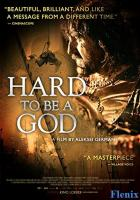 Hard to Be a God full movie