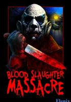 Blood Slaughter Massacre full movie