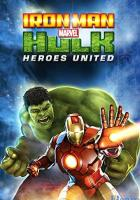 Iron Man & Hulk: Heroes United full movie