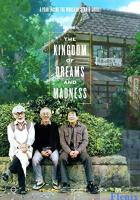 The Kingdom of Dreams and Madness full movie