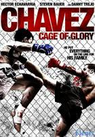 Chavez Cage of Glory full movie