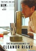 The Disappearance of Eleanor Rigby: Him full movie