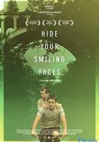 Hide Your Smiling Faces full movie