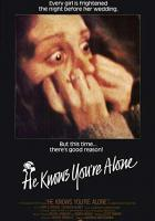 He Knows You're Alone full movie