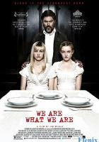 We Are What We Are full movie