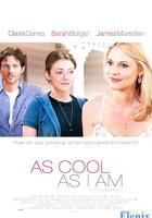 As Cool as I Am full movie