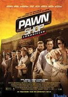 Pawn Shop Chronicles full movie