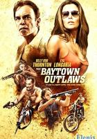 The Baytown Outlaws full movie