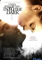 I Will Follow You Into the Dark full movie