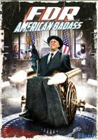 FDR: American Badass! full movie