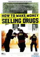 How to Make Money Selling Drugs full movie