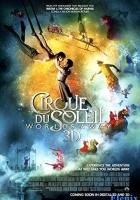 Cirque du Soleil: Worlds Away full movie