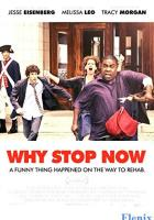Why Stop Now? full movie