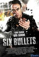 6 Bullets full movie