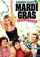 Mardi Gras: Spring Break full movie