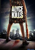 Alyce Kills full movie