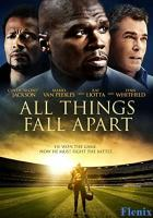 All Things Fall Apart full movie