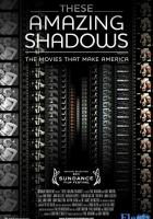 These Amazing Shadows full movie