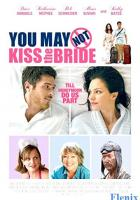 You May Not Kiss the Bride full movie