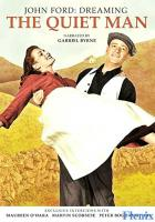 Dreaming the Quiet Man full movie