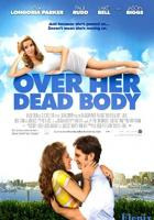 Over Her Dead Body full movie