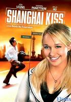 Shanghai Kiss full movie