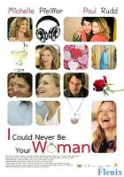 I Could Never Be Your Woman full movie