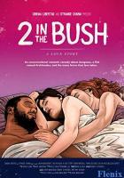 2 in the Bush: A Love Story full movie