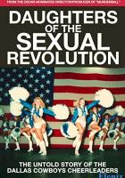 Daughters of the Sexual Revolution: The Untold Story of the Dallas Cowboys Cheerleaders full movie